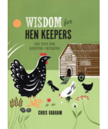 Wisdom for Hen Keepers : 500 Tips for Keeping Chickens (2013, Hardcover) - £7.33 GBP