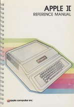 Apple II Reference Manual: A Reference Manual for the Apple II and the A... - $29.70