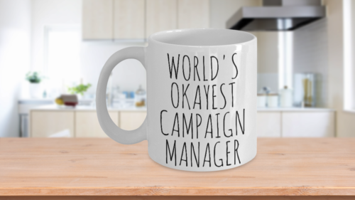 Worlds Okayest Campaign Manager Funny Gift Boss Work Gag Ceramic White