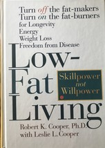 Low-Fat Living: Turn Off the Fat-Makers, Turn on the Fat-Burners, R & L ... - $11.95
