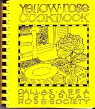 Yellow Rose Cookbook, Dallas Area Historical Rose Society, Recipes - $2.75