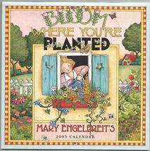 "2003 Mary Engelbreit's Bloom Where You're Planted 7""x7"" Calendar - $15.00"