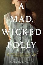 A Mad, Wicked Folly [Paperback] Waller, Sharon Biggs image 1