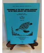 NOAA 10TH Annual Workshop on Sea Turtle Biology and Conservation Feb.1990 - $24.74