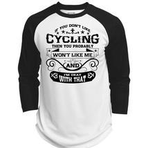 If You Don't Like Cycling Then You Probably Won't Like Me T Shirt, Biker T Shirt - $34.99+