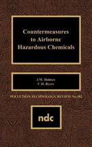 Countermeasures to Airborne Hazardous Chemicals (Polution Technology Rev... - $48.00