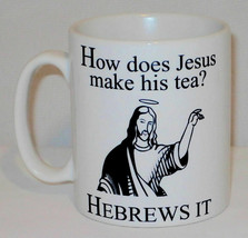 How Does Jesus Make His Tea? Hebrews It Mug Can Personalise Coffee Offic... - $9.23