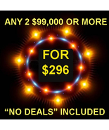 THROUGH WED PICK 2 $90,000 OR MORE FOR $296 INCLUDES NO DEALS MYSTICAL T... - $0.00