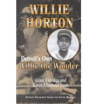 Willie Horton: Detroits Own Willie the Wonder (Detroit Biography Series for Youn
