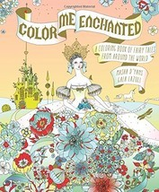 Color Me Enchanted: A Coloring Book of Fairy Tales from Around the World... - £6.72 GBP