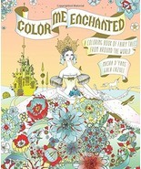 Color Me Enchanted: A Coloring Book of Fairy Tales from Around the World... - £7.02 GBP