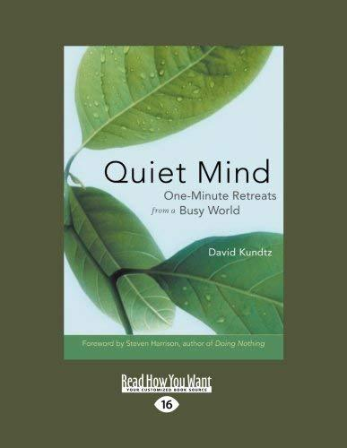 Quiet Mind: One-Minute Retreats from a Busy World [Paperback] Kundtz, David