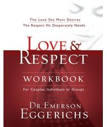 Love and   Respect Workbook: The Love She Most Desires; The Respect He D... - $11.87