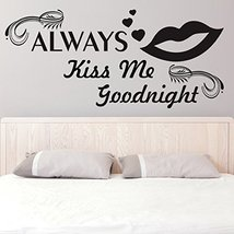 ( 55'' x 25'') Vinyl Wall Decal Quote Always Kiss Me Goodnight / Romantic Love T - $43.43