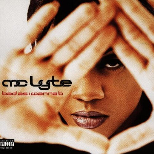 Bad As I Wanna B by MC Lyte Cd