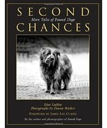 Second Chances : More Tales of Found Dogs : Elise Lufkin : New Softcover @ - $19.95