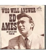 Who Will Answer/my Love Is Gone From Me [Vinyl] Ed Ames - $9.97