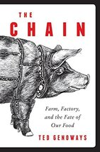 The Chain: Farm, Factory, and the Fate of Our Food Genoways, Ted - $5.83