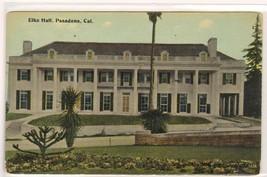 Elks Hall Pasadena California 1910c postcard - $5.94