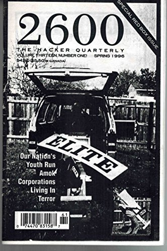 2600 the Hacker Quarterly Volume Thirteen Number One Spring 1996 [Paperback] Gol