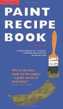 Paint Recipe Book: A Sourcebook of 150 Paint Finishes and How to Achieve... - $19.99