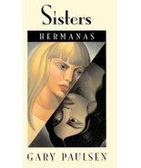 Sisters (Hermanas) (Turtleback School & Library Binding Edition) Paulsen... - $16.12