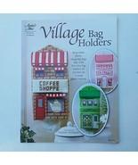 Plastic Canvas Village Bag Holders Designs by Darlene Neubauer - $21.33