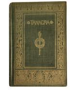 Tanagra 1893 Original Hard Back antique book Kinkel Frances Hellman - $467.49