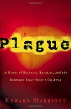Plague: A Story of Rivalry, Science, and the Scourge That Won't Go Away Marriott
