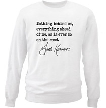 Jack Kerouac On The Road Quote - New White Cotton Sweatshirt - $34.38