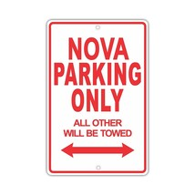 CHEVROLET NOVA Parking Only All Others Will Be Towed Ridiculous Funny ... - $15.83