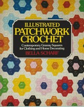 "Hard Covered Book ""Illustrated Patchwork Crochet "" - Butterick - Gently ... - $7.00"