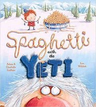 Spaghetti with the Yeti [Paperback] Adam & Charlotte Guillain and Lee Wi... - $9.99