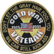 Cold War Veteran Patch Don't let the gray hair fool you - $11.87