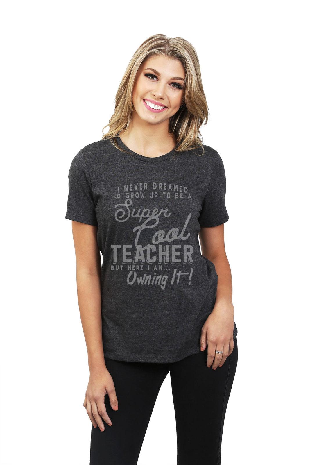 Thread Tank Super Cool Teacher Women's Relaxed T-Shirt Tee Charcoal Grey