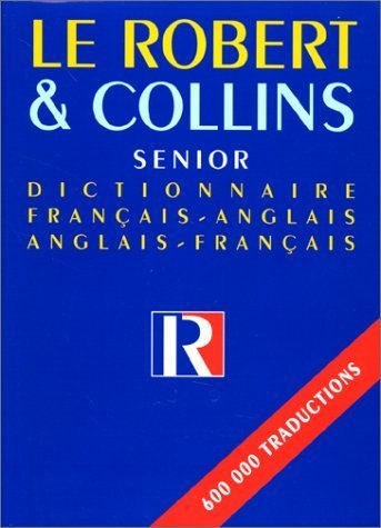 Senior Robert & Collins French - English / English - French Dictionary