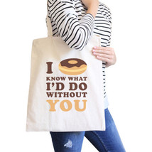 I Doughnut Know Funny Quote Canvas Bag Cute Gift Ideas For Her - $15.99