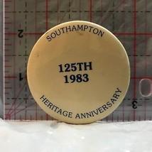 South Hampton 125th 1983 Heritage Anniversary  Novelty Button Badge BM - $5.10