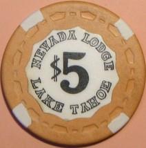 $5 Casino Chip, Nevada Lodge, Lake Tahoe, NV. T60. - $5.99