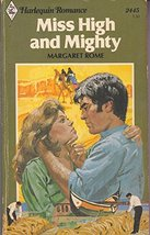 Miss High and Mighty (Harlequin Romance, #2445) [Mass Market Paperback] Margaret