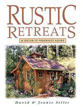 Rustic Retreats: A Build-It-Yourself Guide [Paperback] Stiles, Jeanie and Stiles image 1