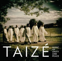 MUSIC OF UNITY AND PEACE by Taize
