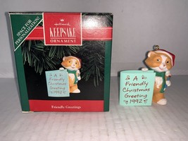 "Hallmark Keepsake Ornament ""Friendly Greetings"" 1992 - $5.00"