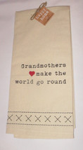 Grandmothers Make the World Go Round Tea Towel 100% Cotton New Red Heart... - $14.84
