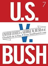 United States v. George W. Bush et al. [Paperback] De La Vega, Elizabeth