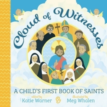Cloud of Witnesses A Child's First Book of Saints by Katie Warner