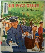 "The true book of our post office and its helpers (The ""True book"" series) Miner,"