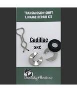 Cadillac SRX Shift Linkage Repair Kit - Fits Cadillac 04-06 SRX - $24.99