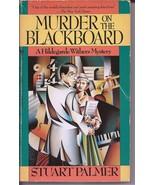 Murder On The Blackboard Paperback A Hildegarde Withers Mystery Stuart P... - $2.95