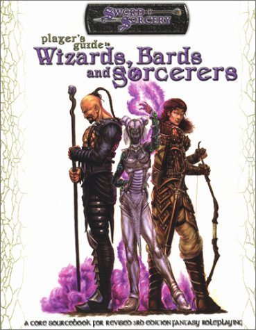 Player's Guide to Wizards, Bards and Sorcerers (Sword & Sorcery ) [Jul 28, 2003]